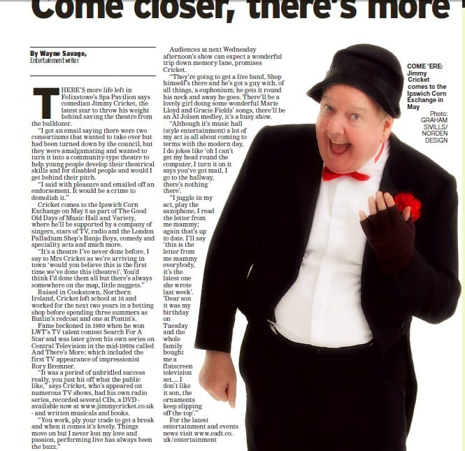 Jimmy Cricket performed at the Ipswich Corn Exchange on May 8 as part of The Good  Old Days of Music Hall and Variety