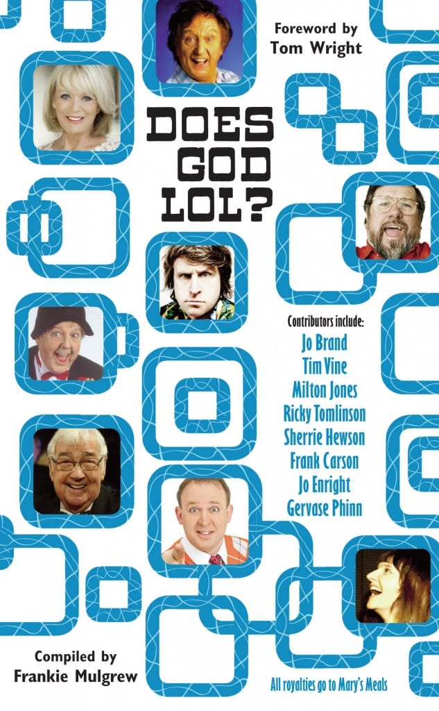 Does God LOL? Compiled by Frankie Mulgrew, son of Jimmy Cricket