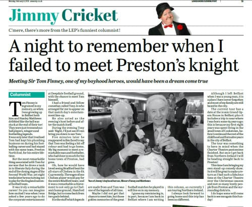 Jimmy Cricket talks about how he nearly met the late Sir Tom Finney in his latest Lancashire Evening Post newspaper column