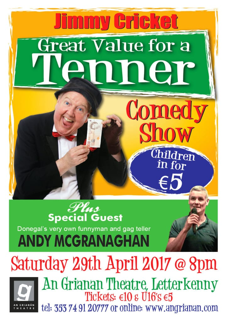 Jimmy Cricket - Value for a Tenner Show with special guest Andy McGranaghan @ An Grianan Theatre, Letterkenny | Letterkenny | County Donegal | Ireland