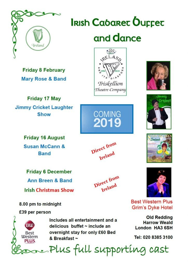 The Irish Cabaret buffet and dance events will take place during 2019 at the Best Western Plus Grims Dyke Hotel in in Harrow Weald, London