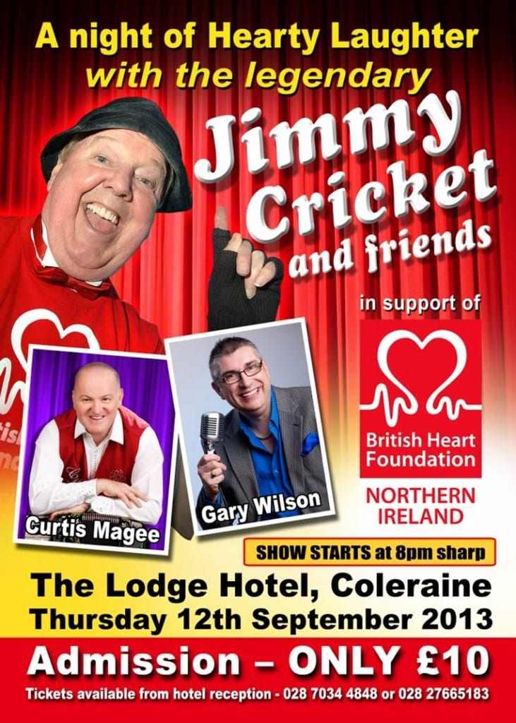Jimmy Cricket's show is at the Lodge Hotel, Coleraine in Northern Ireland