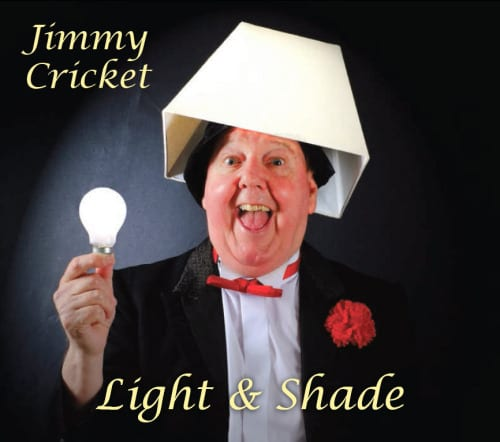Jimmy Cricket's new CD is called Light & Shade