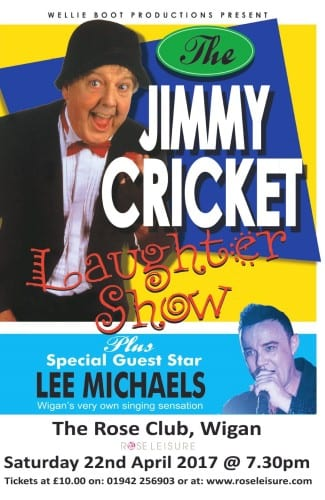 The Jimmy Cricket Laughter Show is at the Rose Club, Wigan on Saturday 22 April