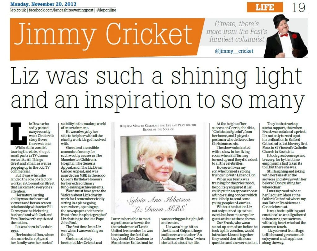 Jimmy Cricket paid tribute in his Lancashire Evening Post column to Liz Dawn, who played Vera Duckworth in Coronation Street