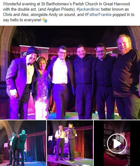Jimmy Cricket posted on Facebook: Wonderful evening at St Bartholomew's Parish Church in Great Harwood with the double act, (and Anglian Priests), #jackandkrac better known as Chris and Alex, alongside Andy on sound, and #FatherFrankie popped in to say hello to everyone! 🎭