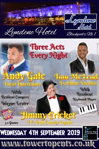Wednesday 4th September at the Lyndene Hotel in Blackpool entertainment with vocal entertainer Andy Gale, excellent vocalist Tom McLeod and returning with his residency comedy from TV's Irish Comedy Legend Jimmy Cricket. Show starts at 6.45pm with Resident keyboard player Ray Bentley followed by Host & Comere 'Mr Entertainment' Wayne Lester