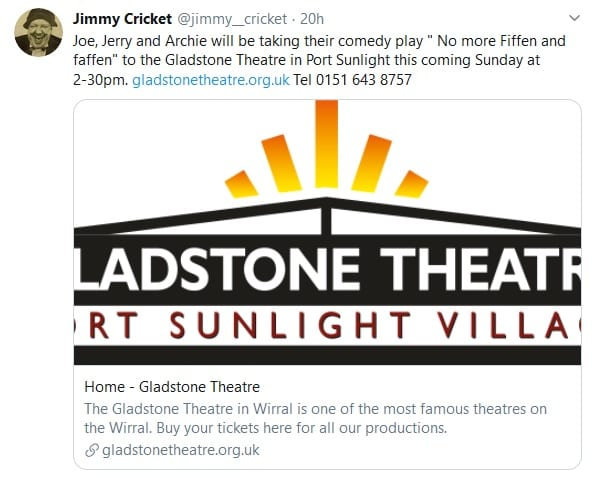 "Joe, Jerry and Archie will be taking their comedy play "" No more Fiffen and faffen"" to the Gladstone Theatre in Port Sunlight this coming Sunday at 2-30pm. https://gladstonetheatre.org.uk Tel 0151 643 8757"