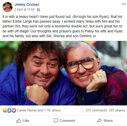 It is with a heavy heart I have just found out, (through his son Ryan), that his father Eddie Large has passed away. I worked many times with him and his partner Sid, they were not only a wonderful double act, but such great fun to be with off stage! Our thoughts and prayers goes to Patsy his wife and Ryan and his family, but also with Sid, Sheree and son Dominic xx